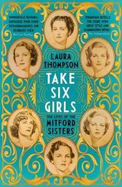 Take Six Girls by Laura Thompson
