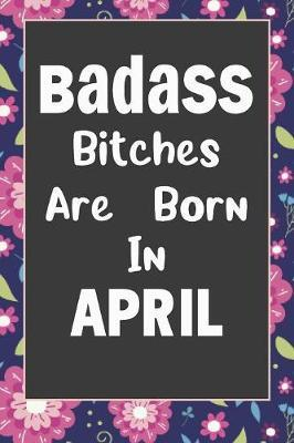 Badass Bitches Are Born In April by Tricori Series Birthday image
