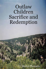 Outlaw Children Sacrifice and Redemption by Marilyn Thompson image