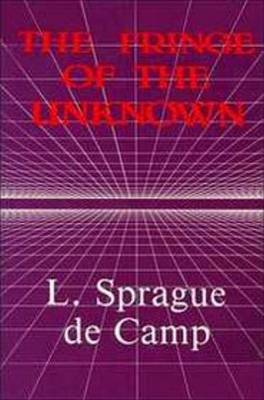 The Fringe Of The Unknown by L.Sprague De Camp image
