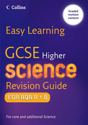 GCSE Science Revision Guide for AQA A+B: Higher