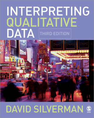 Interpreting Qualitative Data: Methods for Analyzing Talk, Text and Interaction by David Silverman