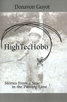 High TecHobo: Stories from a Year in the Passing Lane by Donavon Guyot