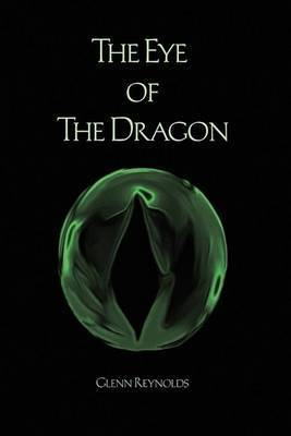 The Eye of the Dragon by Glenn Reynolds