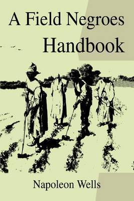 A Field Negroes Handbook by Napoleon Wells image