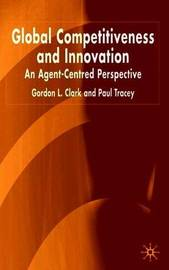 Global Competitiveness and Innovation by Gordon Clark