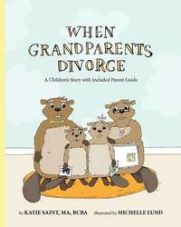 When Grandparents Divorce by Katie Saint