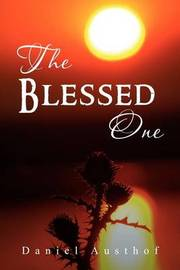 The Blessed One by Daniel Austhof