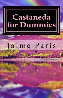Castaneda for Dummies by MS Jaime Paris