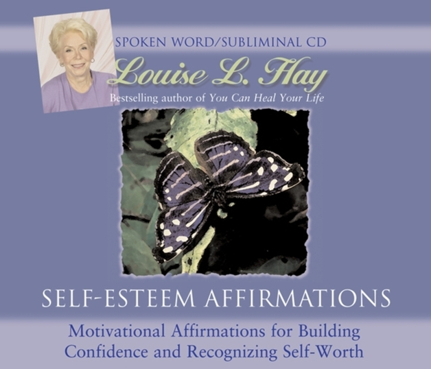 Self-esteem Affirmations: Motivational Affirmations for Building Confidence and Recognizing Self-worth by Louise L. Hay