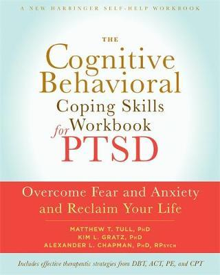 The Cognitive Behavioral Coping Skills Workbook for PTSD by Alexander L. Chapman
