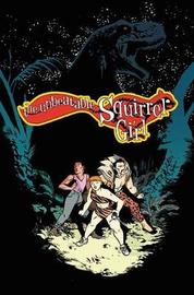 The Unbeatable Squirrel Girl Vol. 7: I've Been Waiting For A Squirrel Like You by Ryan North