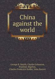 China Against the World by Professor John Barrett