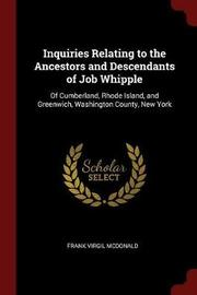 Inquiries Relating to the Ancestors and Descendants of Job Whipple by Frank Virgil McDonald image