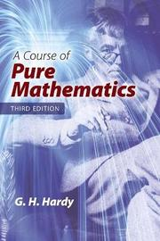A Course of Pure Mathematics: Third Edition by G.H. Hardy