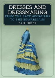 Dresses and Dressmaking by Pam Inder