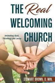 The Real Welcoming Church by Stewart Brown image