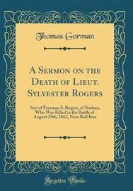 A Sermon on the Death of Lieut. Sylvester Rogers by Thomas Gorman image