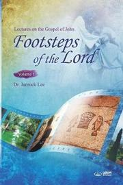 The Footsteps of the Lord Ⅰ by Jaerock Lee