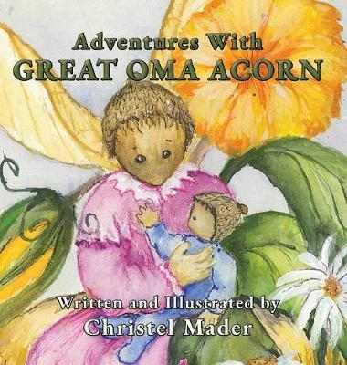 Adventures with Great Oma Acorn by Christel Mader image