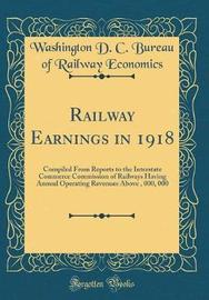 Railway Earnings in 1918 by Washington D C Bureau of Ra Economics image