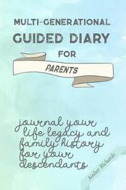 Multi-Generational Guided Diary for Parents by Amber Richards