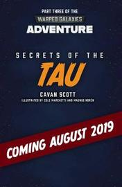 Warped Galaxies: Secrets of the Tau by Cavan Scott