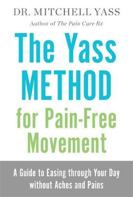 The Yass Method for Pain-Free Movement | Mitchell Yass Book | In