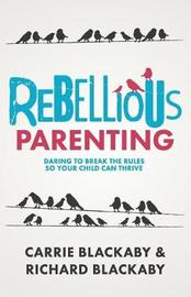 Rebellious Parenting by Blackaby Richard image