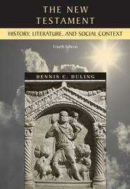The New Testament: History, Literature and Social Context by Dennis C. Duling image