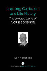 Learning, Curriculum and Life Politics by Ivor F. Goodson image
