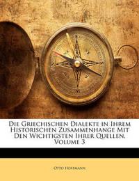 Die Griechischen Dialekte in Ihrem Historischen Zusammenhange Mit Den Wichtigsten Ihrer Quellen, Volume 3 by Otto Hoffmann image