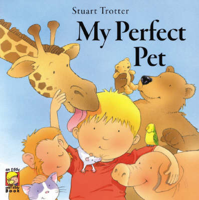 My Perfect Pet by Stuart Trotter