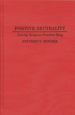 Positive Neutrality by Stephen Monsma