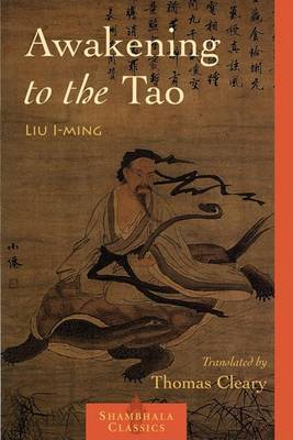 Awakening To The Tao by Liu I-ming