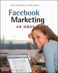 Facebook Marketing: An Hour a Day by Chris Treadaway image