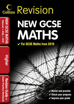 GCSE Maths for Edexcel A+B+AQA B+OCR: Higher: Revision Guide and Exam Practice Workbook image
