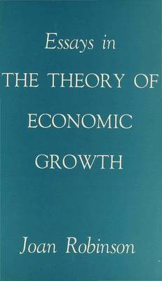 Essays in the Theory of Economic Growth by Joan Robinson image