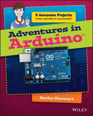 Adventures in Arduino by Becky Stewart