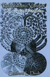 Kabbalistic Visions by Sanford Drob