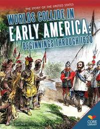 Worlds Collide in Early America by Gail Terp