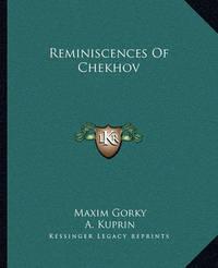 Reminiscences of Chekhov by A Kuprin