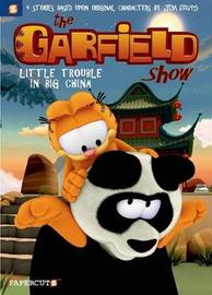 Garfield Show #4: Little Trouble in Big China, The by Cedric Michiels