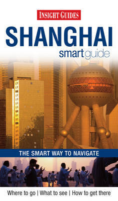 Insight Guides: Shanghai Smart Guide image