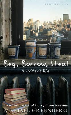 Beg, Borrow, Steal by Michael Greenberg image
