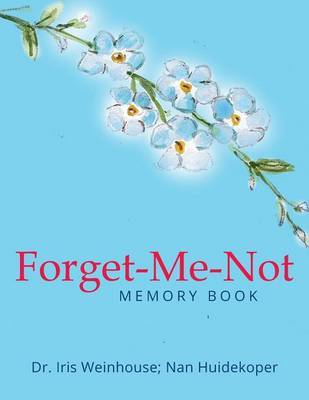 Forget-Me-Not by Dr Iris Weinhouse
