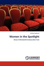 Women in the Spotlight by Andrea Saposnik