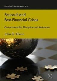 Foucault and Post-Financial Crises by John G. Glenn