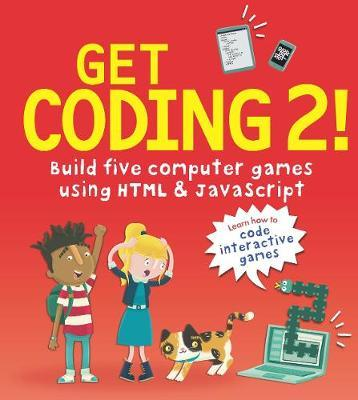 Get Coding 2! Build Five Computer Games Using HTML and JavaScript by David Whitney image