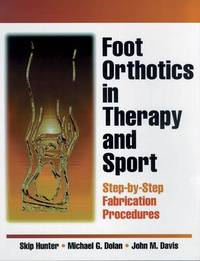 Foot Orthotics in Therapy and Sport by Skip Hunter image
